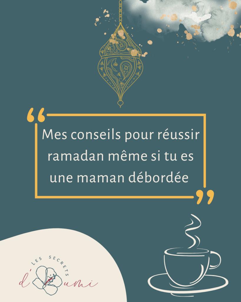 article de blog : Mes conseils pour réussir ramadan même si tu es une maman débordée